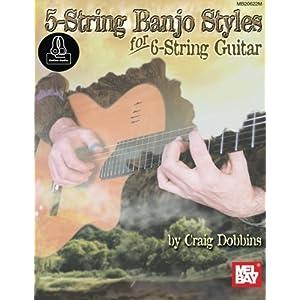 5-String Banjo Styles for 6-String Guitar by Craig Dobbinsd (2016-02-12)