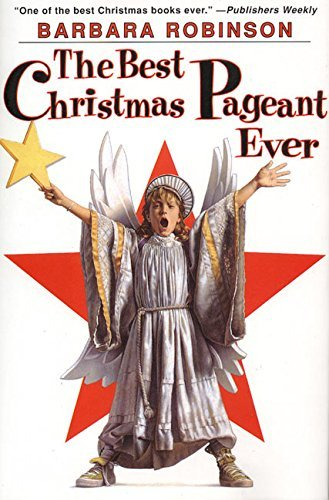 The Best Christmas Pageant Ever by Barbara Robinson (1972-11-14)