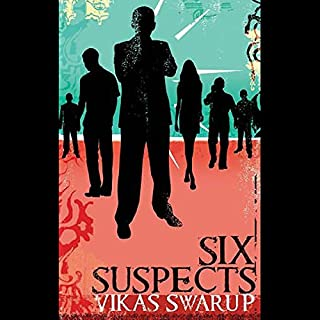 Six Suspects                   By:                                                                                                                                 Vikas Swarup                               Narrated by:                                                                                                                                 Lyndam Gregory                      Length: 17 hrs and 30 mins     62 ratings     Overall 3.4
