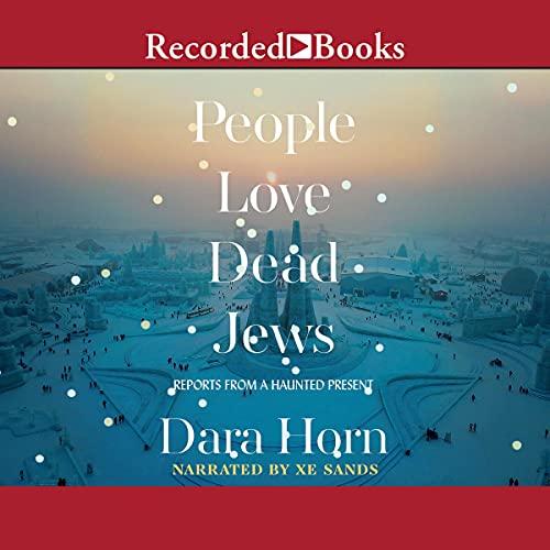 People Love Dead Jews Audiobook By Dara Horn cover art