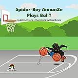 Spider-Boy AnnanZe Plays Ball? (English Edition)