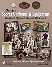 Antique Sports Uniforms & Equipment: Baseball - Football - Basketball 1840-1940