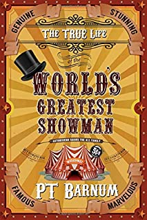 The True Life of the World's Greatest Showman