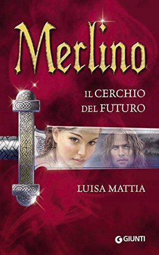 Luisa Mattia - Merlino. Il cerchio del futuro (Seriali) (2011)