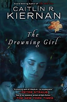 The Drowning Girl by [Caitlin R. Kiernan]