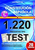 1220 Preguntas Tipo Test. La Constitución Española 1978. Segunda Edición.