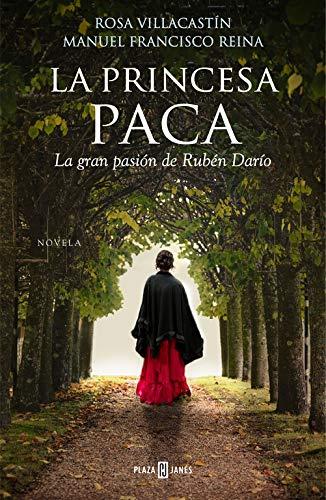 La princesa Paca: La gran pasión de Rubén Darío (Éxitos)