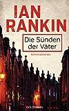 Die Sünden der Väter - Inspector Rebus 9: Kriminalroman (Ein Inspector-Rebus-Roman)