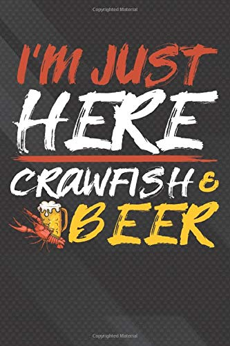 Beer: Cajun Boil Party Just Here For Crawfish  Crawfish Notebook, Journal for Writing, Size 6