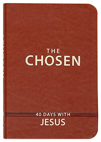 The Chosen: 40 Days with Jesus (Imitation Leather) – Impactful and Inspirational Devotional – Perfect Gift for Confirmation, Holidays, and More