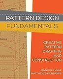 Pattern Design: Fundamentals: Construction and Pattern Making for Fashion Design - Jennifer Lynne Matthews-Fairbanks