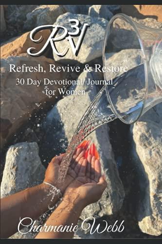 R3: Refresh, Revive & Restore 30 day Devotional/Journal for Women