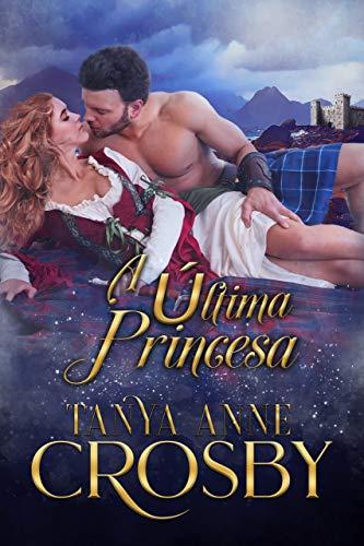 A Última Princesa (Os Guardiães da Pedra do Destino Livro 3)