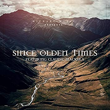 Since Olden Times (feat. Claudie Mackula)