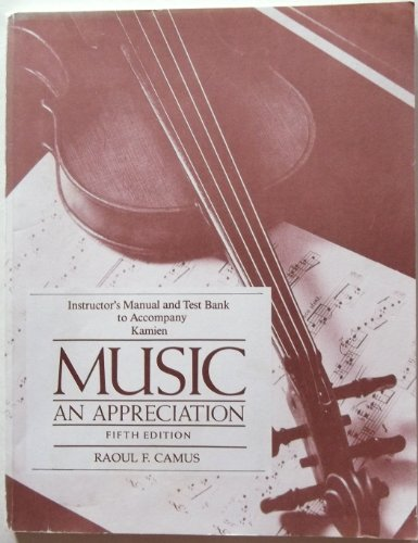 Music: An Appreciation: Instructor\'s Manual/Test Bank