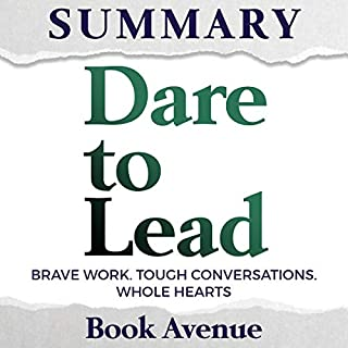 Summary of Dare to Lead: Brave Work. Tough Conversations. Whole Hearts. cover art