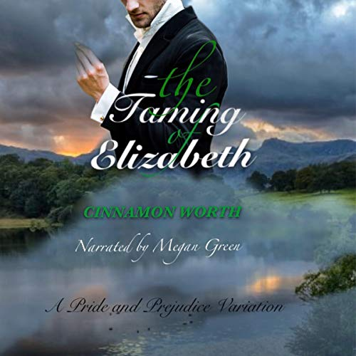The Taming of Elizabeth: A Pride and Prejudice Variation audiobook cover art