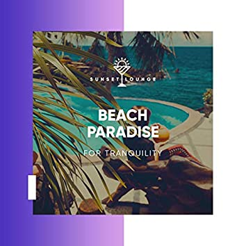 Beach Paradise for Tranquility