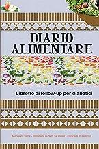 diario alimentare libretto di follow-up per diabetici: Rivista medica, per il controllo dell'evoluzione del diabete.  Prendi il controllo della tua dieta   120 pagine (Italian Edition)