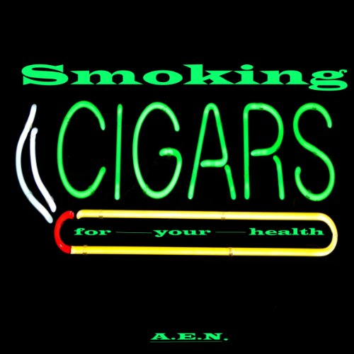 Smoking Cigars for Your Health audiobook cover art