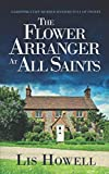 THE FLOWER ARRANGER AT ALL SAINTS a gripping cozy murder mystery full of twists