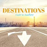 Destinations: Route to Nowhere
