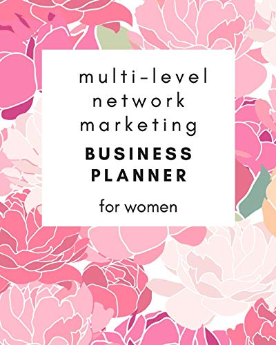 Multi-Level Network Marketing Business Planner for Women: 6 Months Planner to Succed in MLM Business for Brave Girls (network marketing organizer, Band 6)