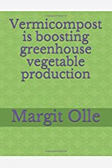 Vermicompost is boosting greenhouse vegetable production Paperback