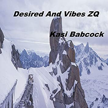 Desired and Vibes ZQ