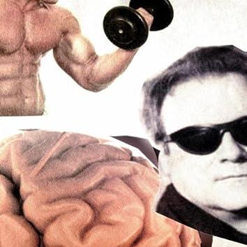 Big Muscles Little Brain