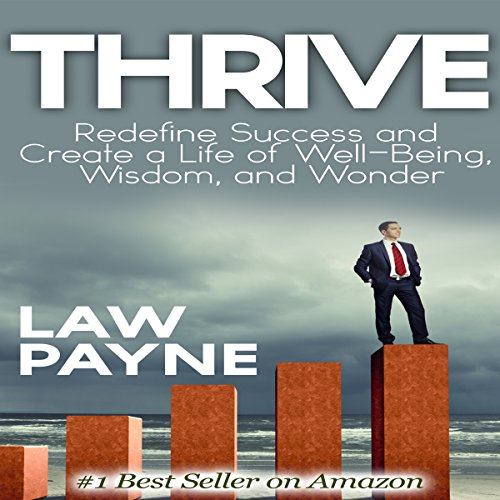 Thrive: Redefine Success and Create a Life of Well-Being, Wisdom, and Wonder audiobook cover art