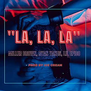 La La La (feat. Ryan Yanes & Lil Epico)