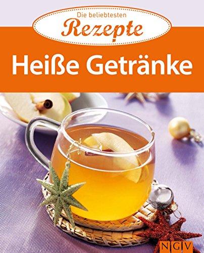 Heiße Getränke: Die beliebtesten Rezepte