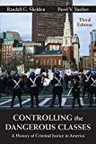 Controlling the Dangerous Classes: A History of Criminal Justice in America