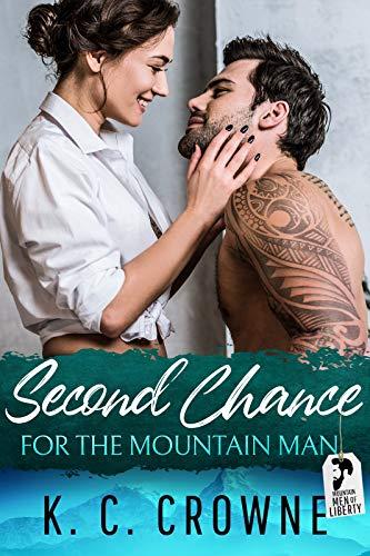 Second Chance For The Mountain Man: Kleinstadt Romantik (Mountain Men of Liberty (German Translation))