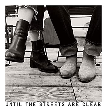 Until the Streets Are Clear