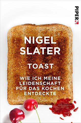 Toast: Wie ich meine Leidenschaft für das Kochen entdeckte (Piper...