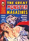 Cotter, R: The Great Monster Magazines: A Critical Study of the Black and White Publications of the 1950s, 1960s and 1970s - Robert Michael Cotter