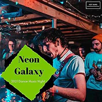 Neon Galaxy - 2021 Dance Music Night