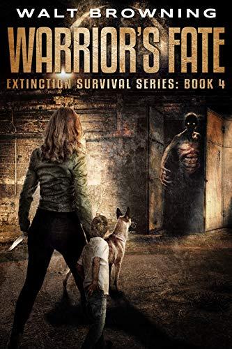 Warrior's Fate (Extinction Survival Book 4) (English Edition)