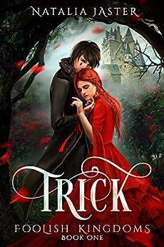[Natalia Jaster]のTrick (Foolish Kingdoms Book 1) (English Edition)