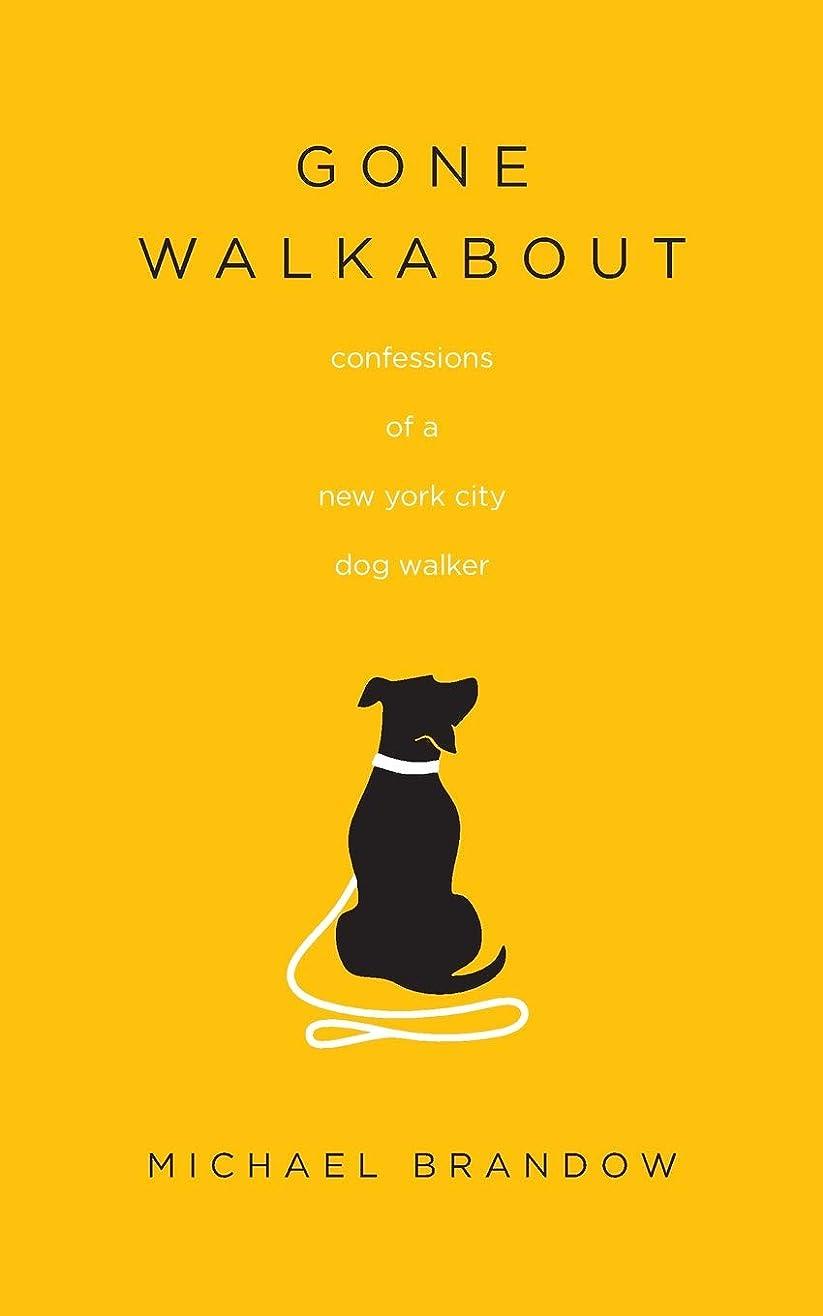検索エンジン最適化リブブランド名Gone Walkabout: Confessions of a New York City Dog Walker