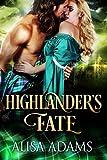 Highlander's Fate: A Medieval Scottish Historical Highland Romance Book