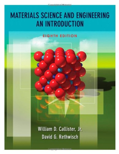Compare Textbook Prices for Materials Science and Engineering: An Introduction 8th Edition ISBN 9780470419977 by William D. Callister Jr.,David G. Rethwisch