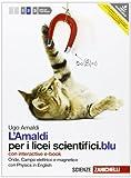 Amaldi per i licei scientifici.blu. Con Physics in english. Con interactive e-book. Con espansione o...