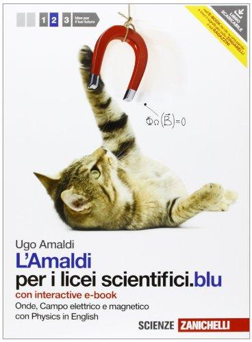 Amaldi per i licei scientifici.blu. Con Physics in english. Con interactive e-book. Con espansione online. Onde, campo elettrico e magnetico (Vol. 2)