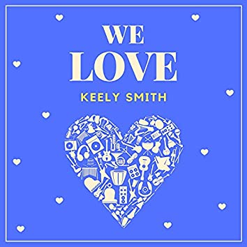 We Love Keely Smith