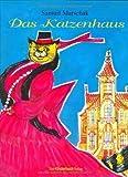 Das Katzenhaus: Nachdichtung aus dem Russischen von Martin Remané by Samuil Marschak(11. Dezember 2009)