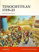 Tenochtitlan 1519-21: Clash of Civilizations (Campaign Series)