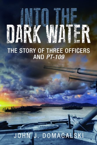Into the Dark Water: The Story of Three Officers and PT-109
